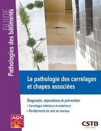 La pathologie des carrelages et chapes associées : diagnostic, réparations et prévention