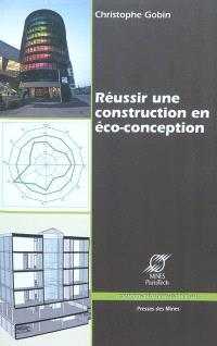 Réussir une construction en éco-conception : l'anticipation du cycle de vie, l'exigence de chacun des acteurs