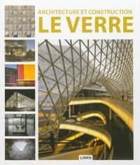 Architecture et construction : le verre