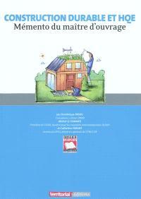 Construction durable et HQE : mémento du maître d'ouvrage