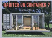 Habiter un container ? : un mod(ul)e au service de l'architecture