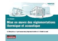 Mise en oeuvre des réglementations thermique et acoustique : isolation phonique et performance énergétique dans les bâtiments d'habitation neufs