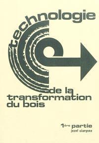Technologie de la transformation du bois. Volume 1