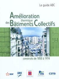 Amélioration thermique des bâtiments collectifs construits de 1850 à 1974 : le guide ABC