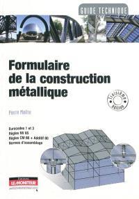 Formulaire de la construction métallique : Eurocodes 1 et 3, règles NV 65, règles CM 66 + additif 80, normes d'assemblage