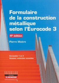 Formulaire de la construction métallique selon l'Eurocode 3 : Eurocodes 1 et 3, annexes nationales associées