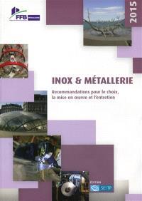 Inox & métallerie : recommandations pour le choix, la mise en oeuvre et l'entretien