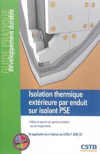 Isolation thermique extérieure par enduit sur isolant PSE : mise en oeuvre sur parois en béton ou en maçonnerie des ETICS