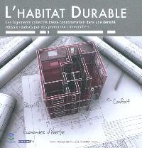L'habitat durable : les logements collectifs basse consommation dans une densité réussie réalisés par des promoteurs immobiliers