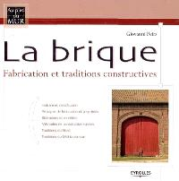 La brique : fabrication et traditions constructives