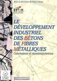 Le développement industriel des bétons de fibres métalliques : conclusions et recommandations