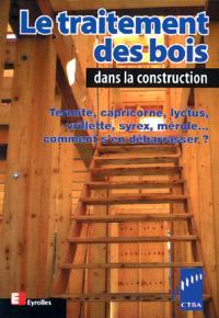 Le traitement des bois dans la construction