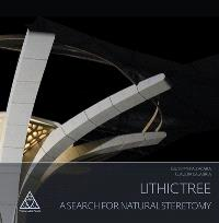 Lithic tree : a search for natural stereotomy : report of the workshop Stereotomy. Ancient and modern practices. Troyes, 1st-6th July 2013, SNBR