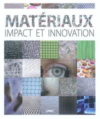 Matériaux : impact et innovation