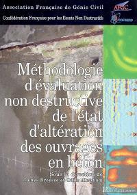 Méthodologie d'évaluation non destructive de l'état d'altération des ouvrages en béton