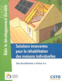 Solutions innovantes pour la réhabilitation des maisons individuelles : vers des bâtiments facteur 4