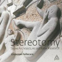 Stereotomy : stone architecture and new research