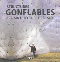 Structures gonflables : art, architecture et design