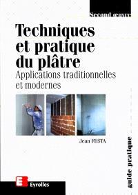 Techniques et pratique du plâtre : applications traditionnelles et modernes