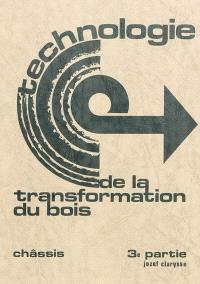 Technologie de la transformation du bois. Volume 3, Châssis