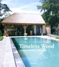 Timeless wood : outdoor living with style