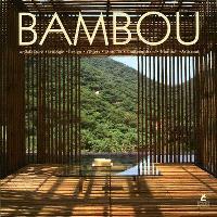 Bambou : architecture, écologie, design, objets, mobilier, contemporain, tradition, artisanat