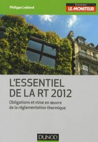 L'essentiel de la RT 2012 : obligations et mise en oeuvre de la réglementation thermique