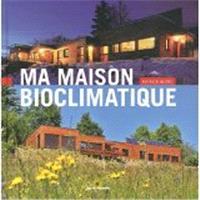 Ma maison bioclimatique