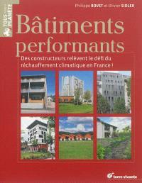 Bâtiments performants : des constructeurs relèvent le défi du réchauffement climatique en France !