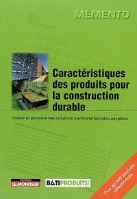 Caractéristiques des produits pour la construction durable : choisir et prescrire des solutions environnementales adaptées