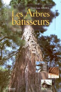 Les arbres bâtisseurs
