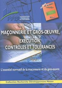Maçonnerie et gros oeuvre, exécution, contrôles et tolérances : l'essentiel normatif de la maçonnerie et du gros oeuvre
