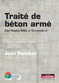 Traité du béton armé : des règles BAEL à l'Eurocode 2