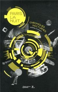 Naissance d'une métropole nocturne : exposition, Paris, Pavillon de l'Arsenal, 23 mai au 6 octobre 2013