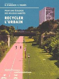 Recycler l'urbain : pour une écologie des milieux habités