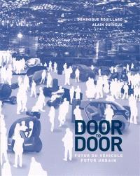 Door to door : futur du véhicule, futur urbain