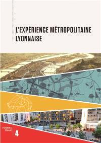 L'expérience métropolitaine lyonnaise