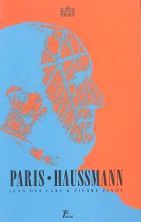 Paris-Haussmann : le pari d'Haussmann : exposition, Paris, Pavillon de l'Arsenal, 19 sept. 1991-5 janv. 1992