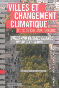 Villes et changement climatique : îlots de chaleur urbains = Cities and climate change : urban heat islands