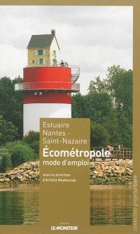 Estuaire Nantes Saint-Nazaire : écométropole, mode d'emploi