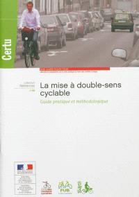 La mise à double-sens cyclable : guide pratique et méthodologique