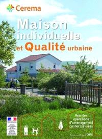 Maison individuelle et qualité urbaine : vers des opérations d'aménagement contextualisées