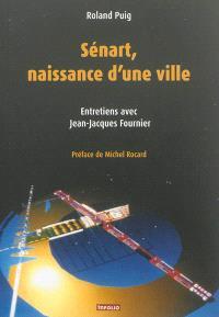 Sénart, naissance d'une ville : entretiens avec Jean-Jacques Fournier
