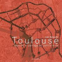 Toulouse : identité et partage du centre-ville
