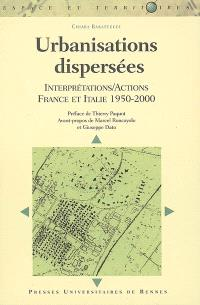 Urbanisations dispersées : interprétations-actions, France et Italie, 1950-2000