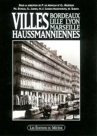 Villes haussmanniennes : Bordeaux, Lille, Lyon, Marseille