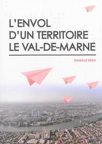 L'envol d'un territoire : le Val-de-Marne