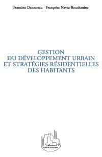 Gestion du développement urbain et stratégies résidentielles des habitants
