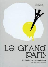 Le Grand Paris : les coulisses de la consultation