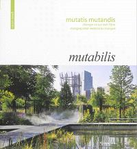 Mutatis mutandis : changer ce qui doit l'être = Mutatis mutandis : changing what needs to be changed